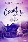 Count me in by Cha Raev