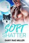 Soft Shatter (Wolven Moon #1)