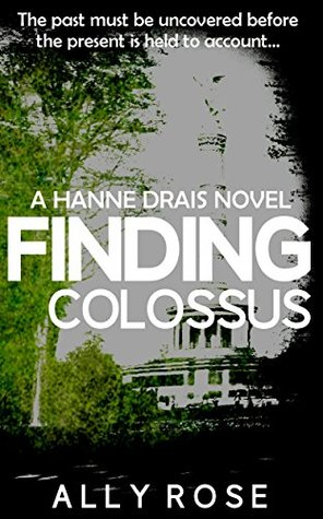 Finding Colossus (Hanne Drais Book 2)