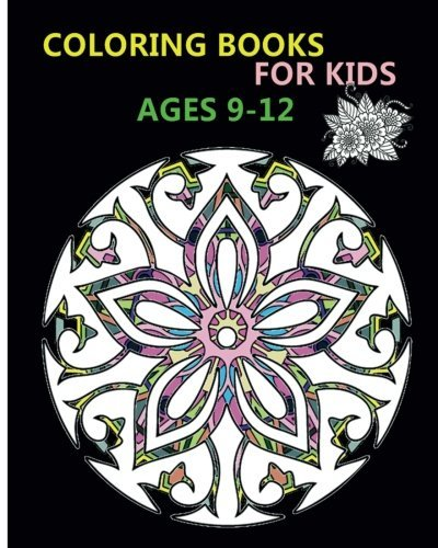 Coloring Books for Kids Ages 9-12: Stress Relieving Patterns