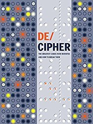 Image result for In Code De/Cipher: The Greatest Codes Ever Invented & How to Break Them by Mark Frary