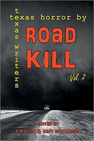 Road Kill: Texas Horror by Texas Writers Volume 2