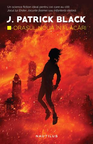 Orașul Nouă in flăcări by J. Patrick Black