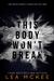 This Body Won't Break by Lea McKee