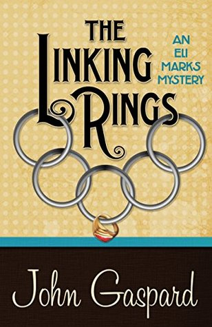 The Linking Rings (An Eli Marks Mystery Book 4)