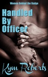 Handled By Officer (Women Behind the Badge #1)