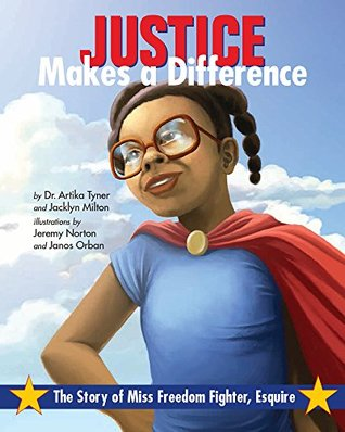 Justice Makes a Difference: The Story of Miss Freedom Fighter, Esquire