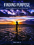 Finding Purpose by Cindee Snider Re