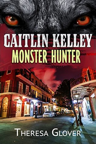 Caitlin Kelley - Monster Hunter: A New Templars Novella