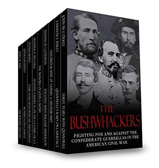 the-bushwhackers-fighting-for-and-against-the-confederate-guerrillas-in-the-american-civil-war