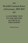 Scottish Common Sense in Germany, 1768-1800: A Contribution to the History of Critical Philosophy