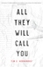 All They Will Call You by Tim Z. Hernandez