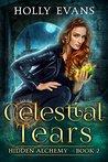 Celestial Tears (Hidden Alchemy #2)