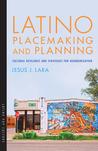 Latino Placemaking and Planning by Jesus J. Lara