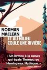 Et au milieu coule une riviere by Norman Maclean