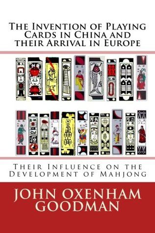 The Invention of Playing Cards in China and their Arrival in Europe: Their Influence on the Development of Mahjong