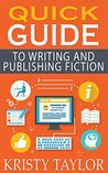 Quick Guide to Writing and Publishing Fiction