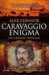 Caravaggio Enigma by Alex Connor