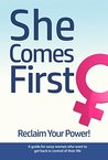 She Comes First -...