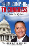FROM COMPTON TO CONGRESS: His Grace For My Race