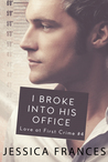I Broke Into His Office (Love at First Crime, #4)