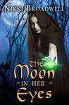 The Moon in Her Eyes: a witch's tale