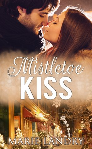 Mistletoe Kiss by Marie Landry