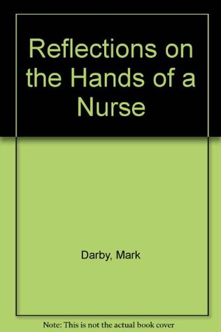 Reflections on the Hands of a Nurse