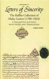 Letters of Sincerity: The Raffles Collection of Malay Letters (1780-1824)