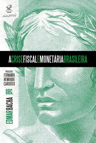 A Crise Fiscal e Monetária Brasileira