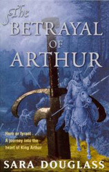 Ebook The Betrayal Of Arthur by Sara Douglass DOC!