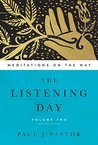 The Listening Day: Meditations On The Way, Volume Two
