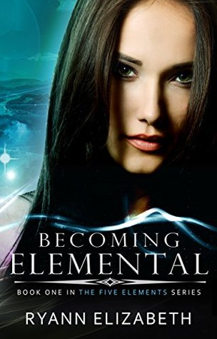 Becoming Elemental by Ryann Elizabeth