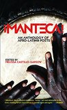 Manteca! an Anthology of Afro-Latin@ Poets by Melissa Castillo Planas
