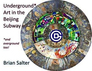 Underground* Art in the Beijing Subway: and overground too!