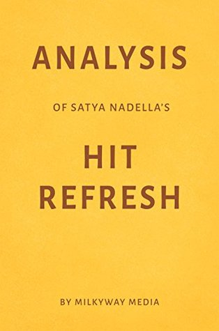 Analysis of Satya Nadella's Hit Refresh by Milkyway Media