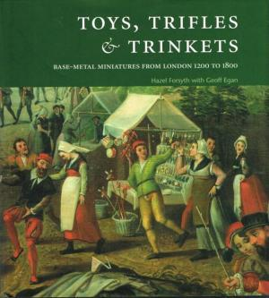 toys-trifles-and-trinkets-base-metal-minatures-from-london-s-river-foreshore-1150-1800