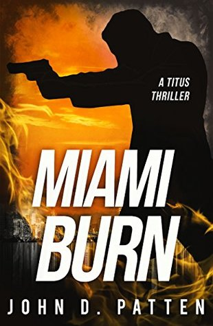 Miami Burn (Titus South Florida Mystery Thriller Series #1)