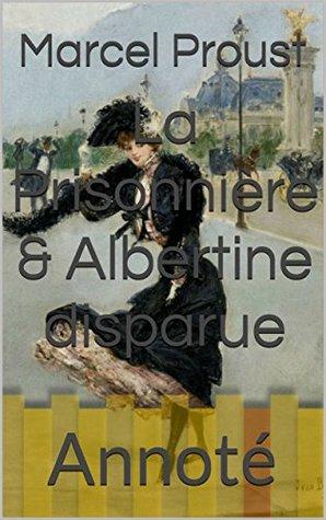 La Prisonnière & Albertine disparue: Annoté