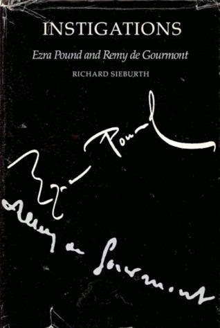 Instigations: Ezra Pound and Remy de Gourmont