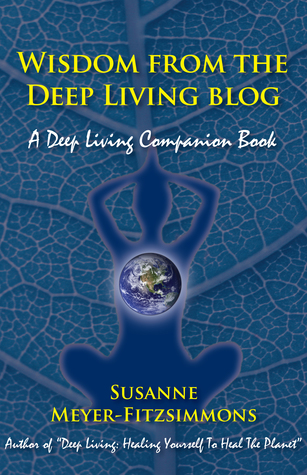 Wisdom from the Deep Living Blog: A Deep Living Companion Book