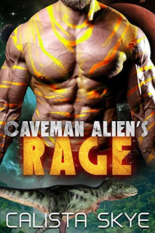 Caveman Alien's Rage (Caveman Alien's, #3)