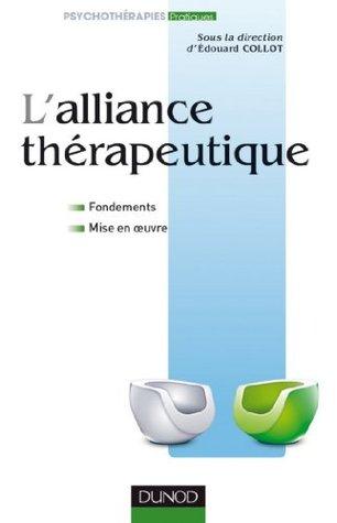 L'alliance thérapeutique : Fondements et mise en oeuvre