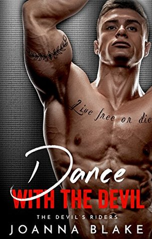 Dance With The Devil (Devil's Riders, #4) by Joanna Blake