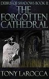 Debris of Shadows Book II: The Forgotten Cathedral