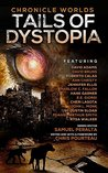 Chronicle Worlds: Tails of Dystopia (Future Chronicles)