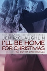 I'll be Home for Christmas by Jen McLaughlin