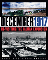 December 1917: Re Visiting The Halifax Explosion