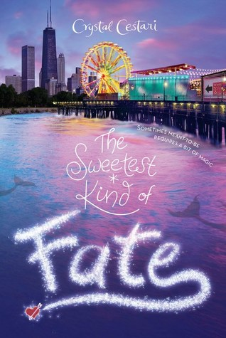 The Sweetest Kind of Fate (Windy City Magic, #2)