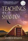 Teachings of a Shaman by Corey Stultz